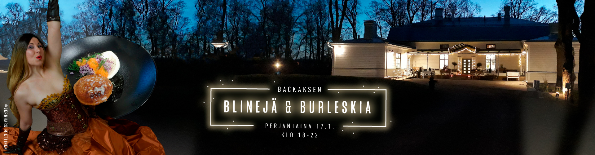 Backaksen Blinejä & Burleskia 17.1 & 31.1