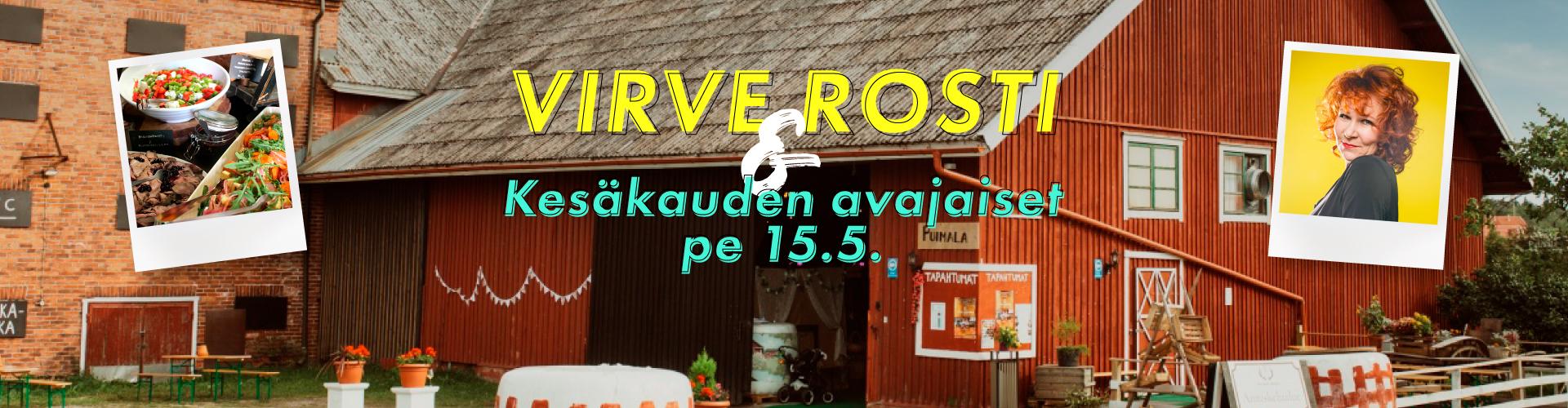 Virve Rosti & Kesäkauden avajaiset 15.5