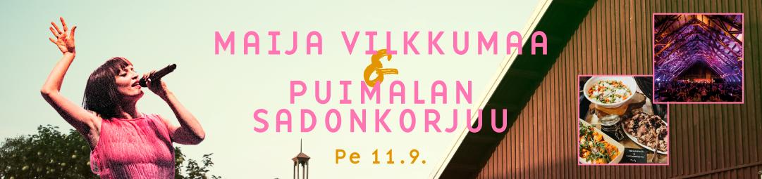 Maija Vilkkumaa & Puimalan Sadonkorjuu 11.9